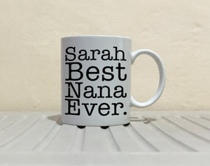 Personalized! Best Nana Ever Coffee Mug, Printed on Both Sides! - Stir Crazy Gifts