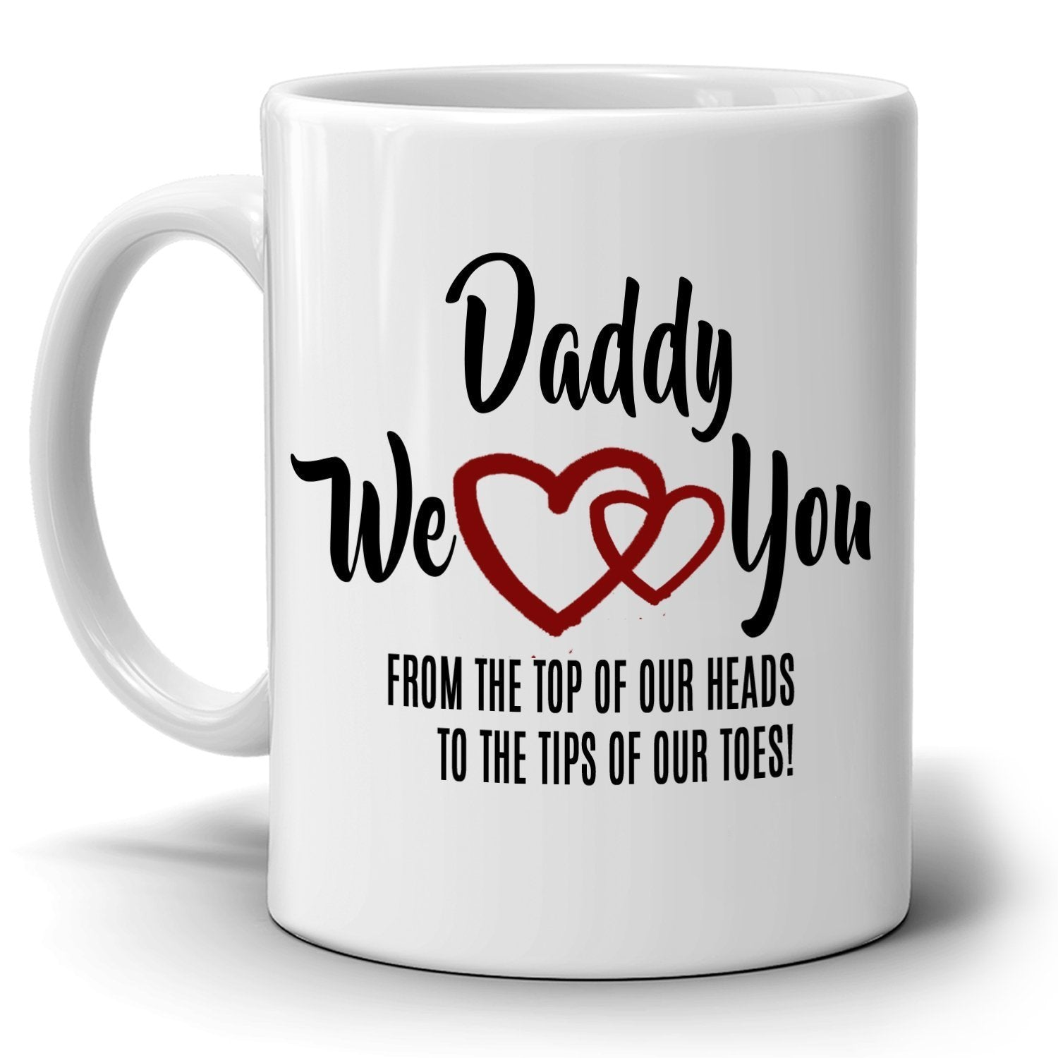 Dad Birthday Gifts From Daughters Mug Daddy We Love You Coffee Cup Printed On Both