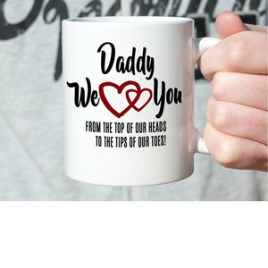 Dad Birthday Gifts from Daughters Mug Daddy We Love You Coffee Cup, Printed on Both Sides! - Stir Crazy Gifts