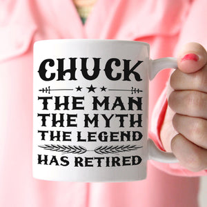 Personalized! The Man The Myth The Legend Has Retired Coffee Mug, Funny Humor Retirement Gag Gifts for Coworkers, Men and Dad, Printed on Both Sides!