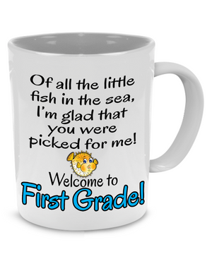 Of All The Little Fish In The Sea, I'm Glad That You Were Picked For Me! Welcome To First Grade - Teacher Coffee Mug - Stir Crazy Gifts