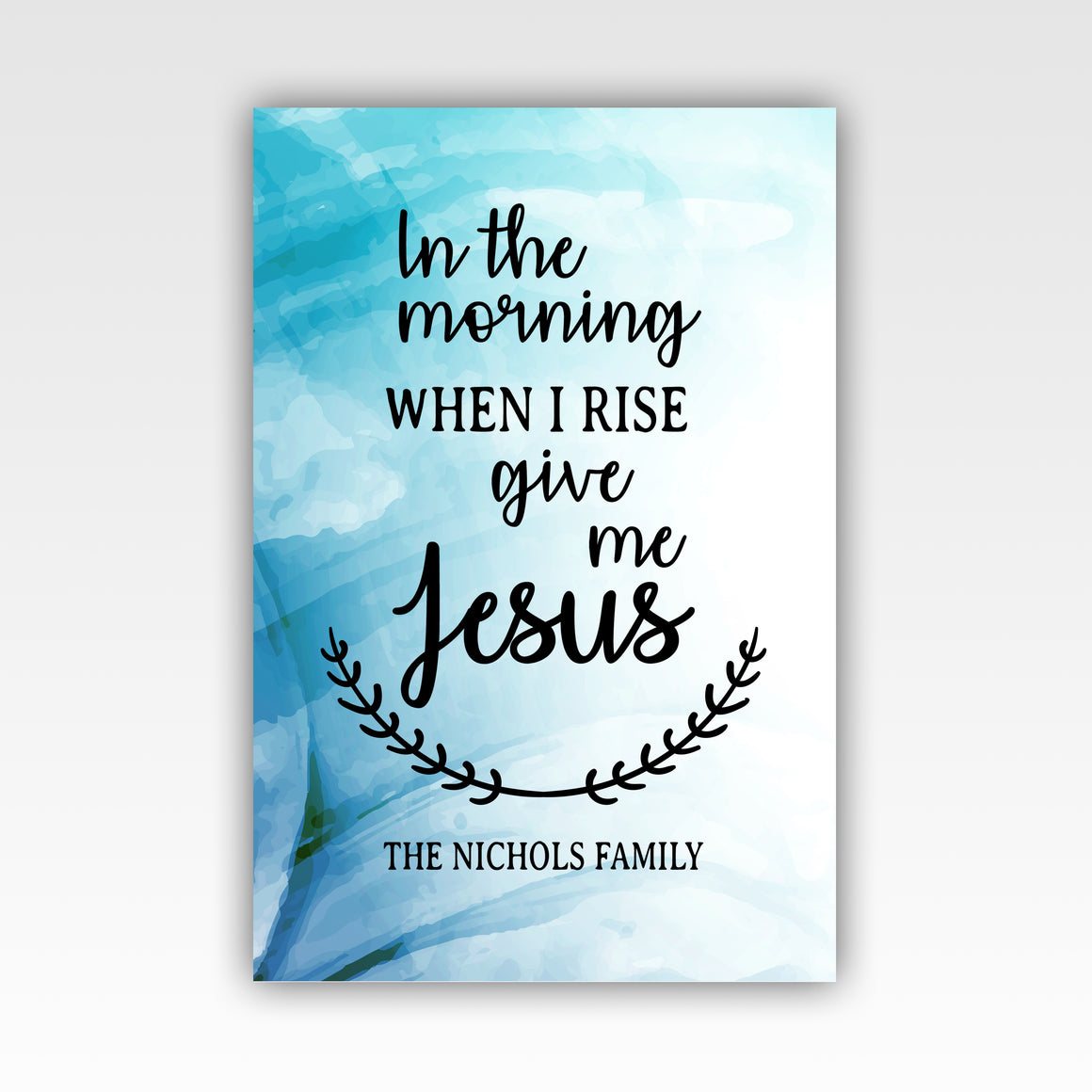 Personalized!! In The Morning When I Rise Give Me Jesus, Family Gifts, Wall Art Canvas Wrap