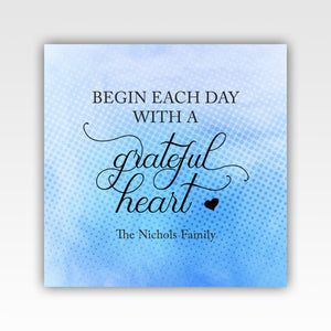 Personalized! Begin Each Day With A Grateful Heart - Quality Canvas Wrap Wall Art Decor