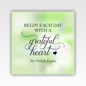 Personalized! Begin Each Day With A Grateful Heart - Quality Canvas Wrap Wall Art Decor - Stir Crazy Gifts