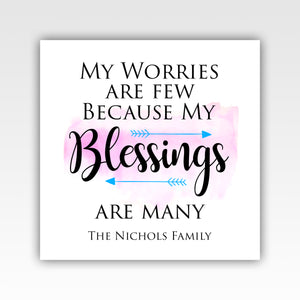 Personalized! My Worries Are Few Because My Blessings Are Many - Quality Canvas Wrap Wall Art Decor