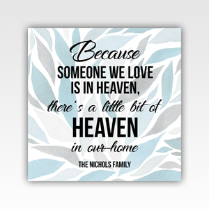 "Personalized! ""Because Someone We Love Is In Heaven"" Quality Canvas Wrap Wall Art Decor - Stir Crazy Gifts"