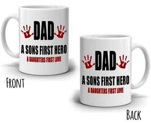 Fathers Day Birthday Gifts Mug Dad A Sons First Hero A Daughter First Love Coffee Cup, Printed on Both Sides!