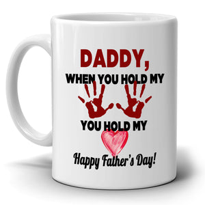 Dad Gifts from Son and Daughter Mug Daddy When You Hold My Hand You Hold My Heart Fathers Day, Printed on Both Sides! - Stir Crazy Gifts