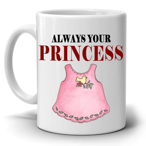 Daddy and Daughter Gifts Mug Always Your Princess Coffee Cup, Printed on Both Sides!