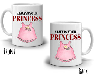 Daddy and Daughter Gifts Mug Always Your Princess Coffee Cup, Printed on Both Sides! - Stir Crazy Gifts