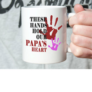 Best Dad Birthday Gifts Mug These Hands Hold Our Papa's Heart Coffee Cup, Printed on Both Sides!