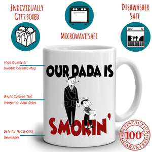 Our Dada is Smokin Fathers Gag Gifts for Dad Coffee Mug, Printed on Both Sides! - Stir Crazy Gifts