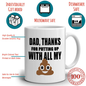 Funny Humorous Father Papa Gifts Mug Dad Thanks for Putting Up With All My Poop, Printed on Both Sides!