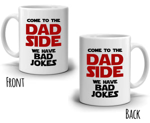 Funny Gag Gifts for Fathers Day and Papa Birthday Mug Come to Dad Sides We Have Bad Jokes, Printed on Both Sides!