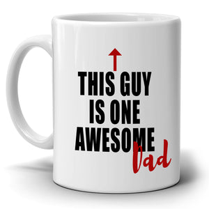 This Guys Is One Awesome Dad Coffee Mug, Perfect Gifts for Fathers Day and Birthday, Printed on Both Sides!