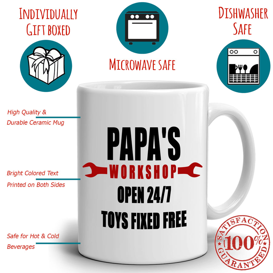 Funny Birthday Gifts for Dad Mug Papa's Workshop 24/7 Toys Fixed Free, Printed on Both Sides!