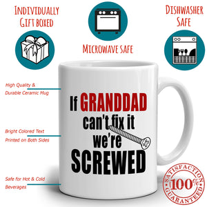 Funny Fathers Day Birthday Gag Gifts for Grandpa Papa Mug If Granddad Can't Fix It We're Screwed, Printed on Both Sides! - Stir Crazy Gifts