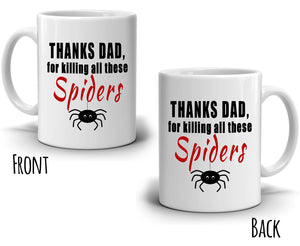 Humorous Gag Gifts for Papa Mug Thanks Dad for Killing All These Spiders, Printed on Both Sides! - Stir Crazy Gifts