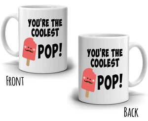 Cool Dad Gifts Mug Your'e The Coolest Pop Coffee Cup, Printed on Both Sides! - Stir Crazy Gifts