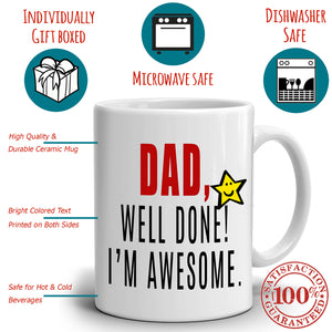 Funny Daughter and Son Birthday Gifts Mug for Fathers Dad Well Done I'm Awesome, Printed on Both Sides!