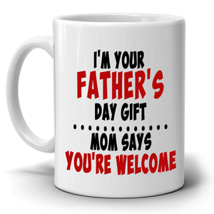 Humorous Dad Gift Mug, I'm Your Fathers Day Gift, Printed on Both Sides! - Stir Crazy Gifts