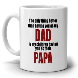 Inspirational Papa, Dad, Birthday and Fathers Day Gifts Coffee Mug, Printed on Both Sides!