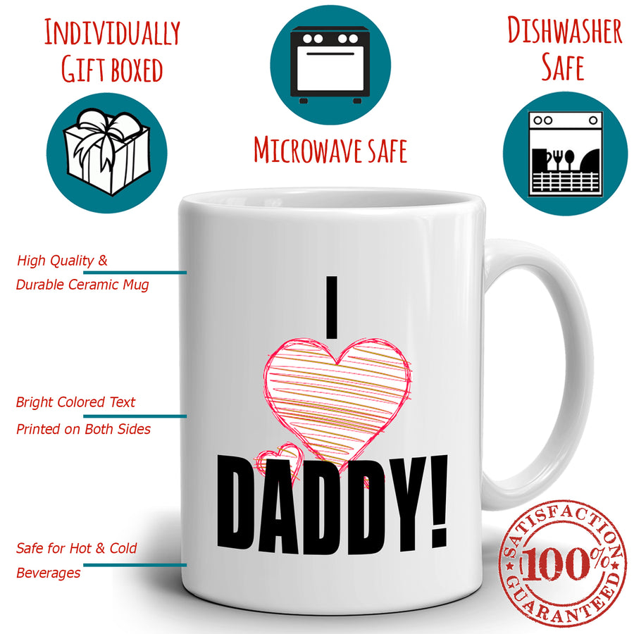 Cute Birthday and Fathers Day Gift from Daughters to Dad Mug I Love Daddy, Printed on Both Sides!