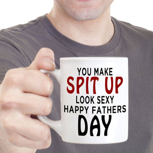 Happy Fathers Day Gifts to Dad Mug You Make Spit Up Look Sexy, Printed on Both Sides! - Stir Crazy Gifts