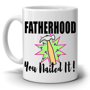 Funny Expectant Father Gifts Mug Fatherhood You Nailed It, Printed on Both Sides! - Stir Crazy Gifts