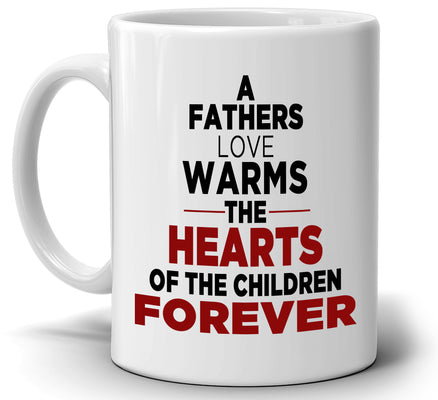 Inspirational Dad Grandpa Birthday Gifts Mug A Fathers Love Warms The Hearts Of The Children Forever, Printed on Both Sides! - Stir Crazy Gifts