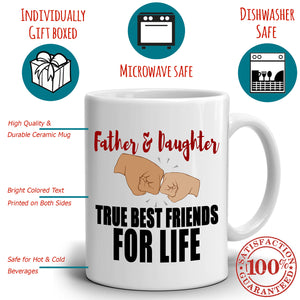 Father and Daughter True Best Friends In Life Coffee Gift Mug, Printed on Both Sides!