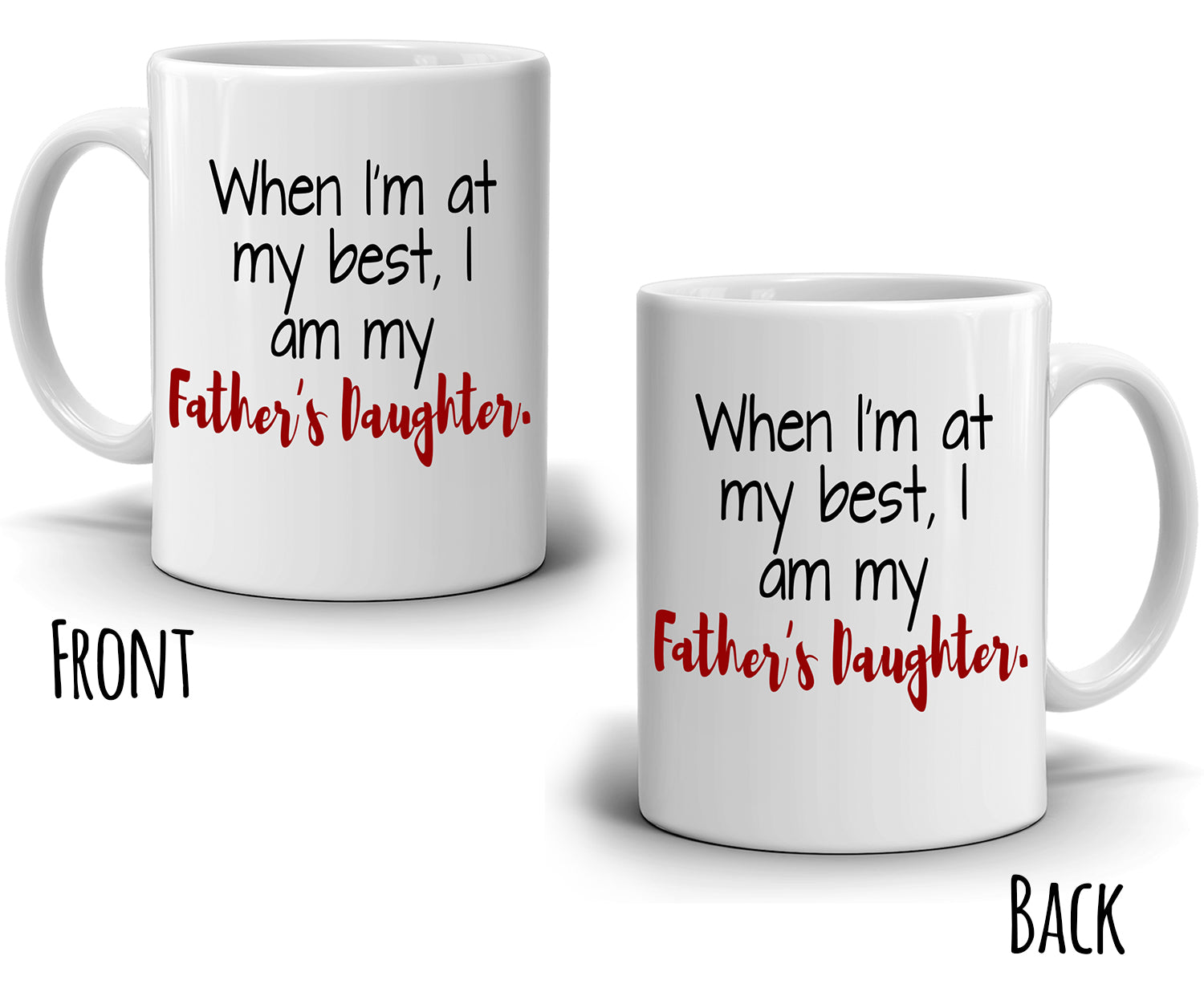 When I Am At My Best Fathers Daughter Birthday Gifts For Dad Printed On Both Sides