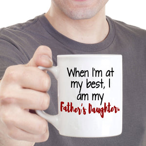 When I Am At My Best I Am My Fathers Daughter, Birthday Gifts for Dad, Printed on Both Sides!