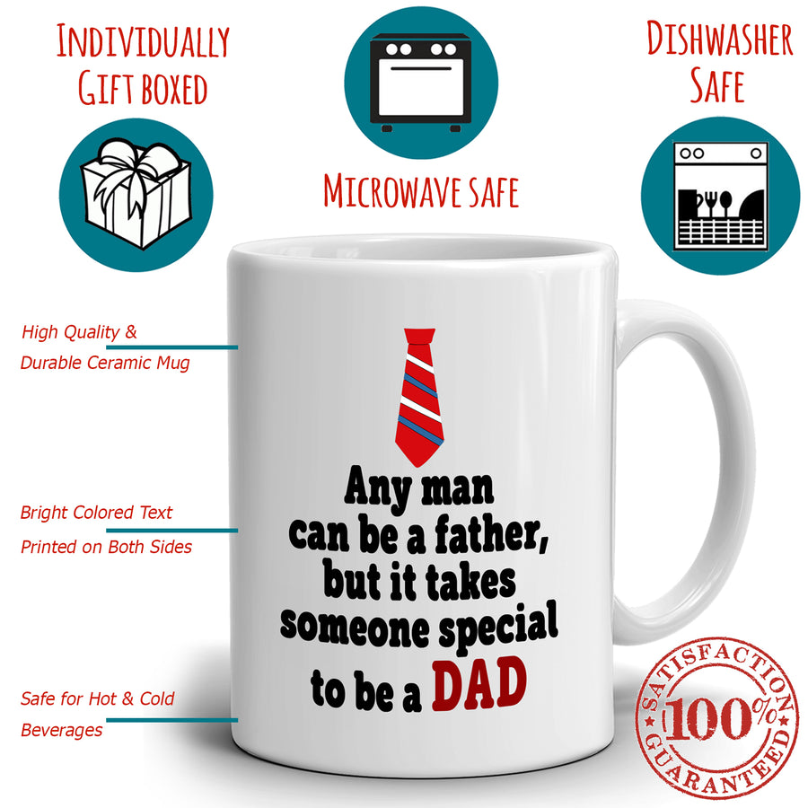 Inspirational Daddy Gift Mug A Man Can Be A Father But It Takes Someone Special To Be A Dad, Printed on Both Sides!