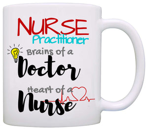 Nurse Practitioner, Brains of A Doctor, Heart of A Nurse - Nurse Gift Mug - Stir Crazy Gifts
