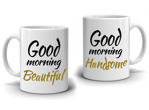 Good Morning Handsome and Beautiful - Couples Coffee Mug Set - Stir Crazy Gifts