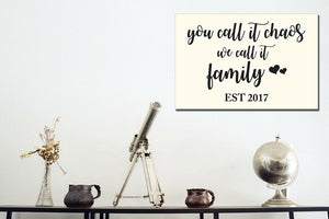 Personalized!! You Call It Chaos We Call It Family, Wall Art Canvas Wrap