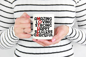 Amazing Loving Strong Happy Selfless Graceful Mother Gift Mug - Printed on Both Sides - Stir Crazy Gifts