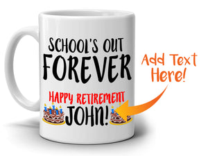 Personalized! Happy Retirement Gifts Mug for Retired Teachers Schools Out Forever Coffee Cup, Printed on Both Sides!