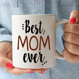 Best Mom Ever Coffee Mug Perfect Presents for Mothers Day and Mama Birthday, Printed on Both Sides! - Stir Crazy Gifts
