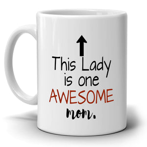 Cool Mama and Grandma Birthday Gifts Mug This Lady Is One Awesome Mom Coffee Cup, Printed on Both Sides!