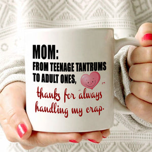Birthday and Mothers Day Gifts from Daughter Mug Mom Thanks for Always Handling My Crap Coffee Cup, Printed on Both Sides! - Stir Crazy Gifts