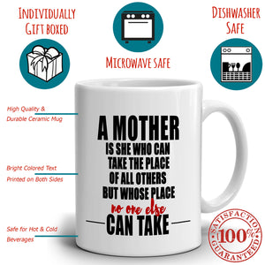 Moms Birthday Gifts Mug from Daughter A Mother Is She Who Can Take The Place...Printed on Both Sides!