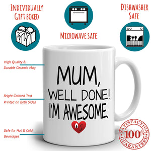 Funny Thank You Mom Gifts Mug Mum Well Done I'm Awesome Coffee Cup, Printed on Both Sides! - Stir Crazy Gifts