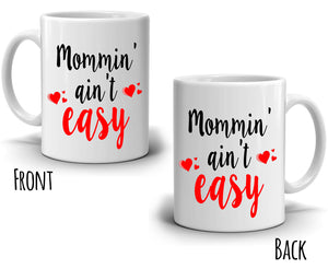 First Time Mom Mothers Day Gifts Mug Mommin Ain't Easy Coffee Cup, Printed on Both Sides! - Stir Crazy Gifts