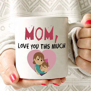 Cute Mothers Day Birthday Gifts Mug from Daughter Mom Love You This Much Coffee Cup, Printed on Both Sides! - Stir Crazy Gifts