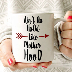 Funny Happy Mothers Day Gifts for Mom Mug Ain't No Hood Like Mother Hood Coffee Cup, Printed on Both Sides!