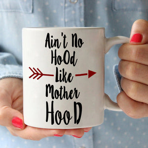 Funny Happy Mothers Day Gifts for Mom Mug Ain't No Hood Like Mother Hood Coffee Cup, Printed on Both Sides! - Stir Crazy Gifts