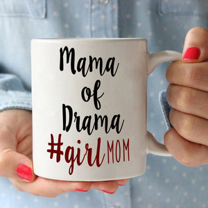Funny Daughters Gifts for Mothers Day Mug Mama of Drama #Girl Mom, Printed on Both Sides!