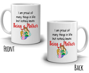Inspirational Mothers Day and Moms Birthday Gift Mug Proud Being a Mother, Printed on Sides! - Stir Crazy Gifts